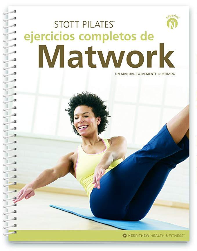 STOTT PILATES Manual - Comprehensive Matwork/Ejercicios Completos de Matwork (Spanish)